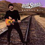 "Bob Seger ""Greatest Hits"""