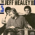 """The Jeff Healey Band """"See The Light"""""""
